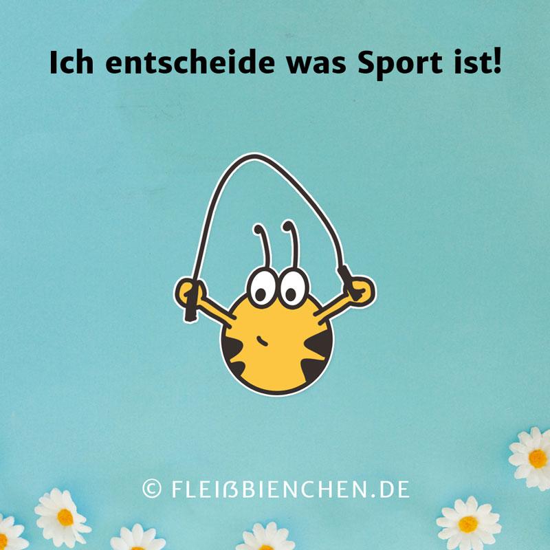 Ich entscheide was Sport ist!